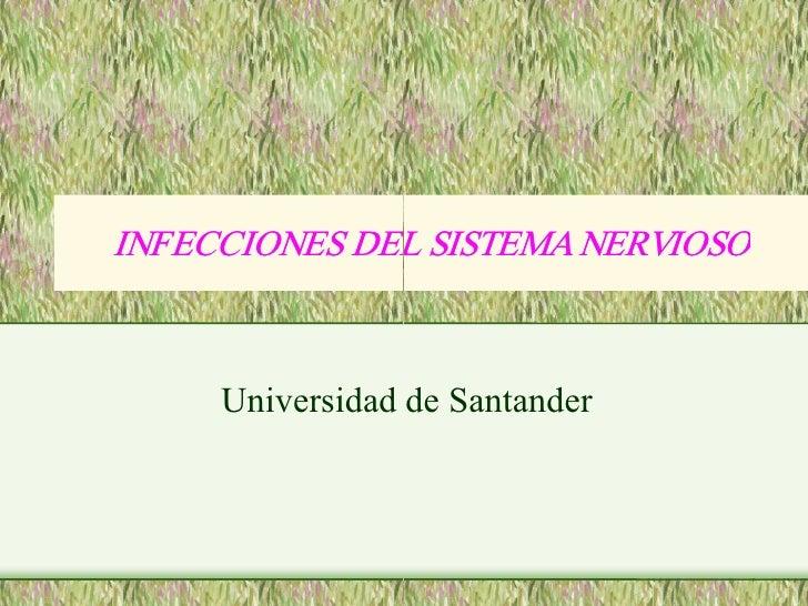 INFECCIONESDELSISTEMANERVIOSO INFECCIONESDELSISTEMANERVIOSO         UniversidaddeSantander