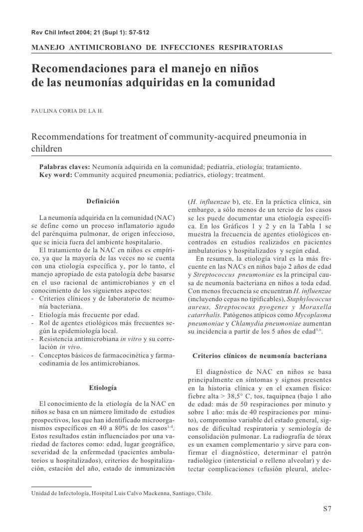 Rev Chil Infect 2004; 21 (Supl 1): S7-S12  MANEJO ANTIMICROBIANO DE INFECCIONES RESPIRATORIAS  Recomendaciones para el man...