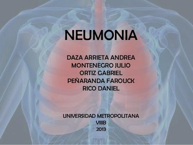 NEUMONIA DAZA ARRIETA ANDREA MONTENEGRO JULIO ORTIZ GABRIEL PEÑARANDA FAROUCK RICO DANIEL  UNIVERSIDAD METROPOLITANA VIIIB...