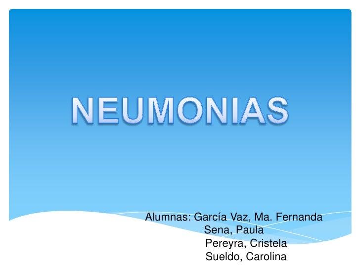 Alumnas: García Vaz, Ma. Fernanda          Sena, Paula          Pereyra, Cristela          Sueldo, Carolina
