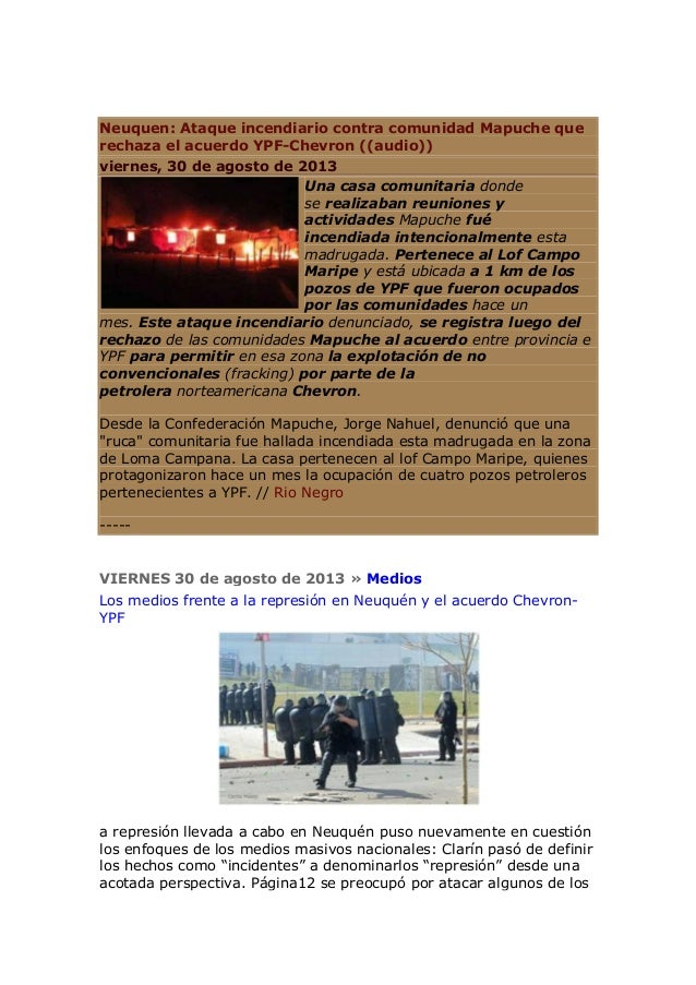 Neuquen: Ataque incendiario contra comunidad Mapuche que rechaza el acuerdo YPF-Chevron ((audio)) viernes, 30 de agosto de...
