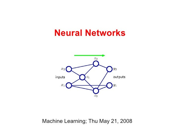Neural Networks     Machine Learning; Thu May 21, 2008