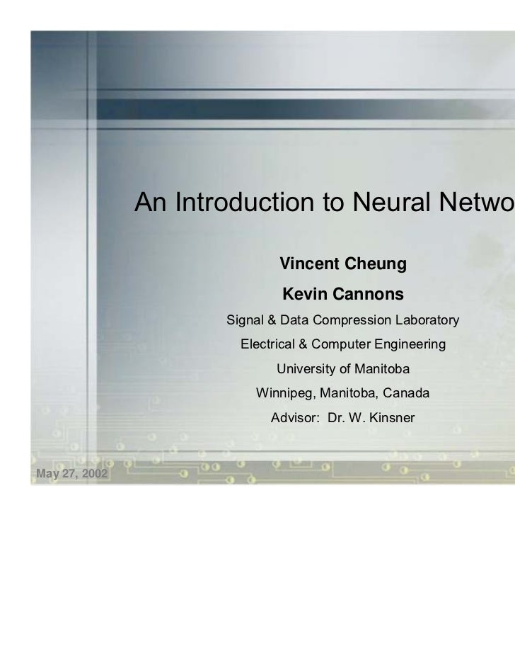 An Introduction to Neural Networks                              Vincent Cheung                              Kevin Cannons ...