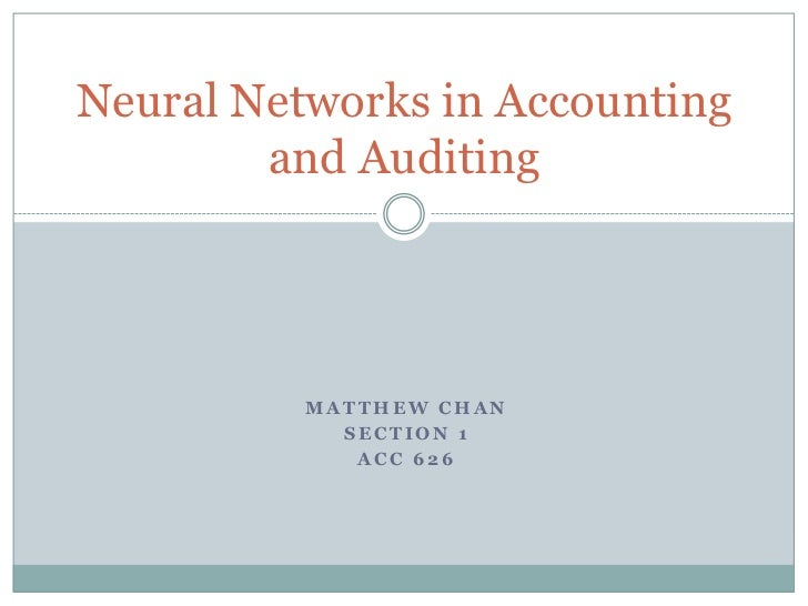 Matthew Chan<br />Section 1<br />ACC 626 <br />Neural Networks in Accounting and Auditing<br />