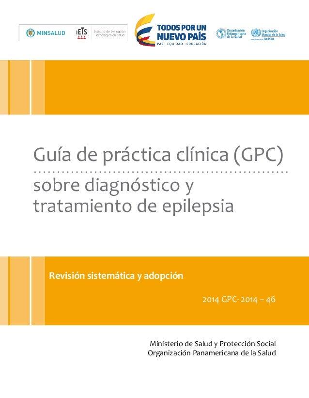Ministerio de Salud y Protección Social Organización Panamericana de la Salud Revisión sistemática y adopción  2014 GPC- ...
