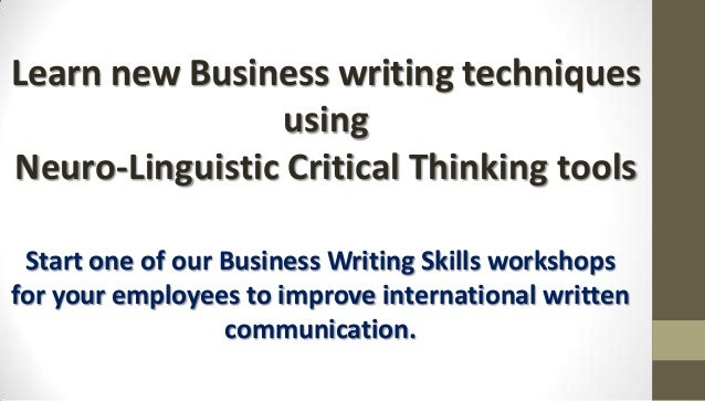 critical thinking in business communication Examples of critical thinking critical thinking is based on logic and objectivity, strategic problem solving and planning it entails using judgement, assumptions and reasoning to come up with innovative solutions to problems or situations.