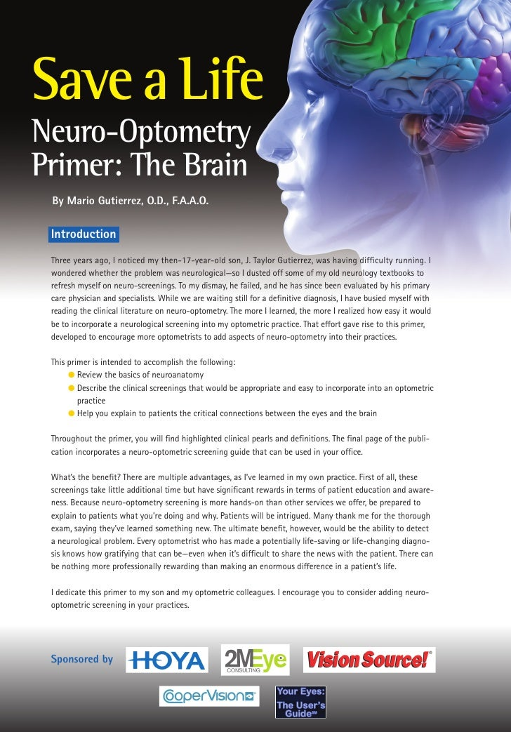 Save a LifeNeuro-OptometryPrimer: The Brain By Mario Gutierrez, O.D., F.A.A.O. Introduction Three years ago, I noticed my ...