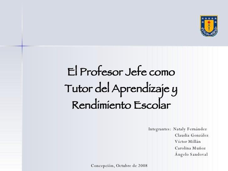 Integrantes:  Nataly Fernández   Claudia González   Víctor Millán   Carolina Muñoz   Ángelo Sandoval Concepción, Octubre d...