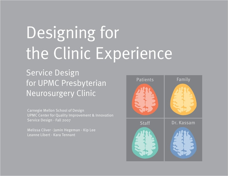 Designing for the Clinic Experience Service Design                                                    Patients     Family ...