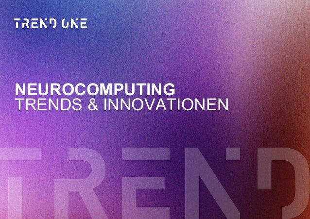 NEUROCOMPUTING TRENDS & INNOVATIONEN