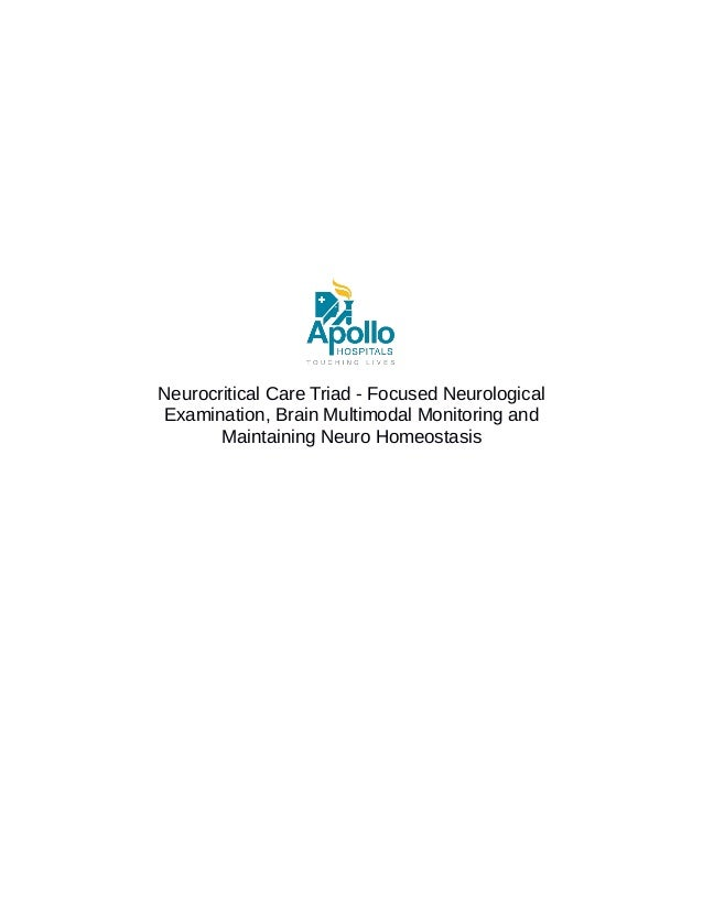 Neurocritical Care Triad - Focused Neurological Examination, Brain Multimodal Monitoring and Maintaining Neuro Homeostasis