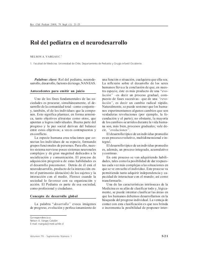 Rev Chil Pediatr 2008; 79 Supl (1): 21-25Rol del pediatra en el neurodesarrolloNELSON A. VARGAS C.11. Facultad de Medicina...