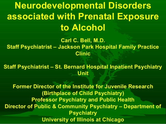 Neurodevelopmental Disorders Associated with Prenatal Exposure to Alcohol
