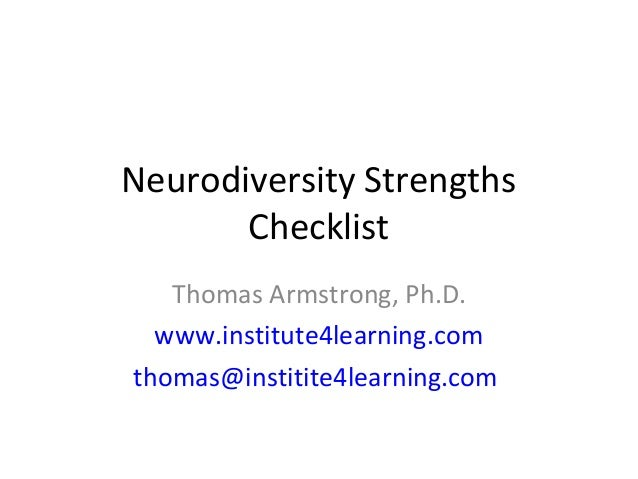 Neurodiversity Strengths       Checklist   Thomas Armstrong, Ph.D.  www.institute4learning.comthomas@institite4learning.com