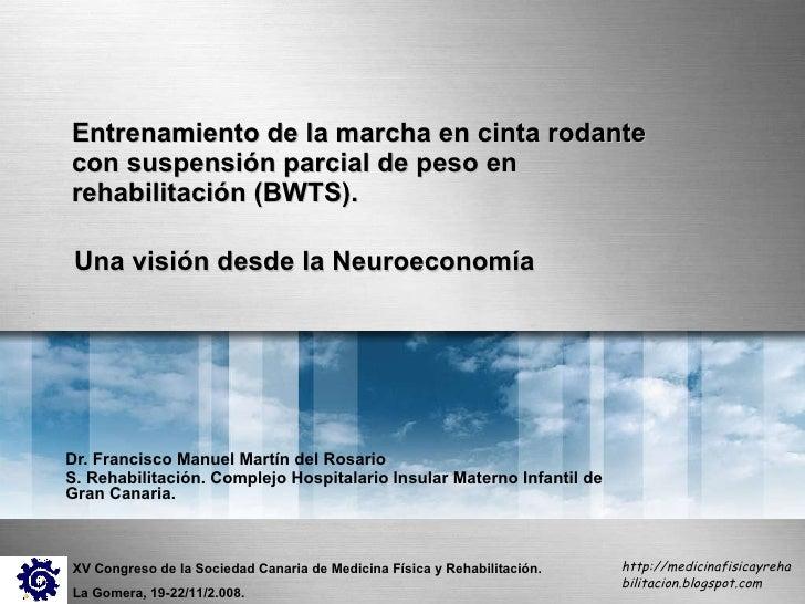 Entrenamiento de la marcha en cinta rodante con suspensión parcial de peso en rehabilitación (BWTS).  Dr. Francisco Manuel...