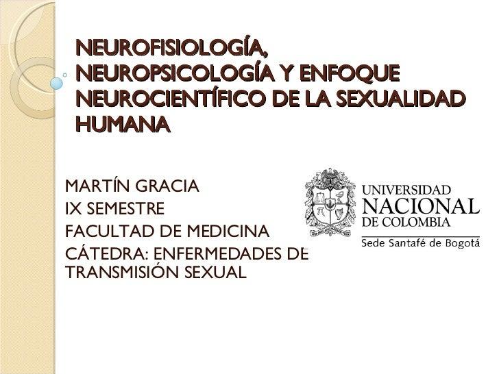 NeurofisiologíA, NeuropsicologíA Y Enfoque NeurocientíFico De La Sexualidad Humana