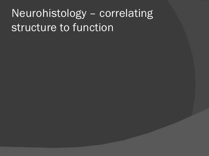 corelating neurohistology with functions By Dr. Arshad