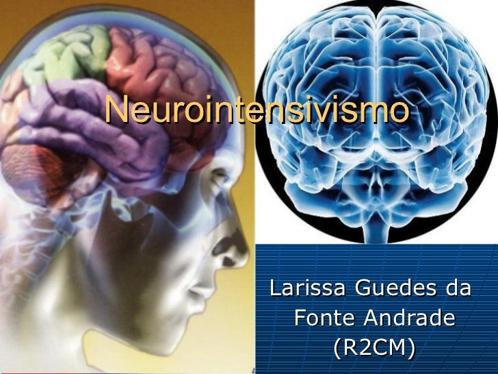 Neurointensivismo Larissa Guedes da  Fonte Andrade (R2CM)
