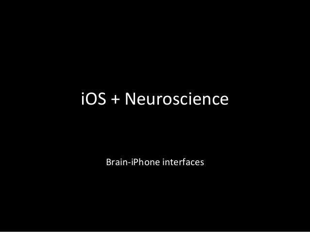 iOS + Neuroscience : Braine-iPhone interfaces