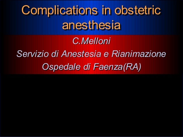 Complications of obstetric anesthesia,Apice course  2001.