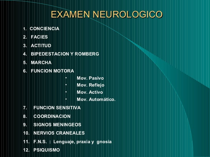 EXAMEN NEUROLOGICO <ul><li>1.   CONCIENCIA </li></ul><ul><li>2.  FACIES </li></ul><ul><li>3.  ACTITUD  </li></ul><ul><li>4...