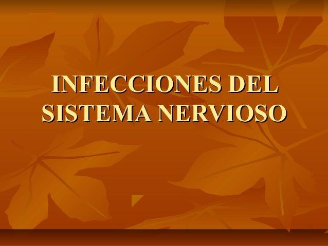 INFECCIONES DELINFECCIONES DELSISTEMA NERVIOSOSISTEMA NERVIOSO