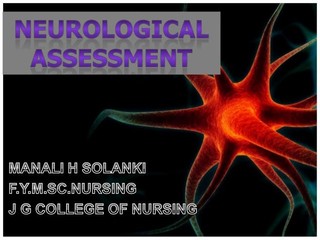 TOPIC INTRODUCTIONNeurological assessment helps to:• Identify which component of the  neurological system are affected• If...