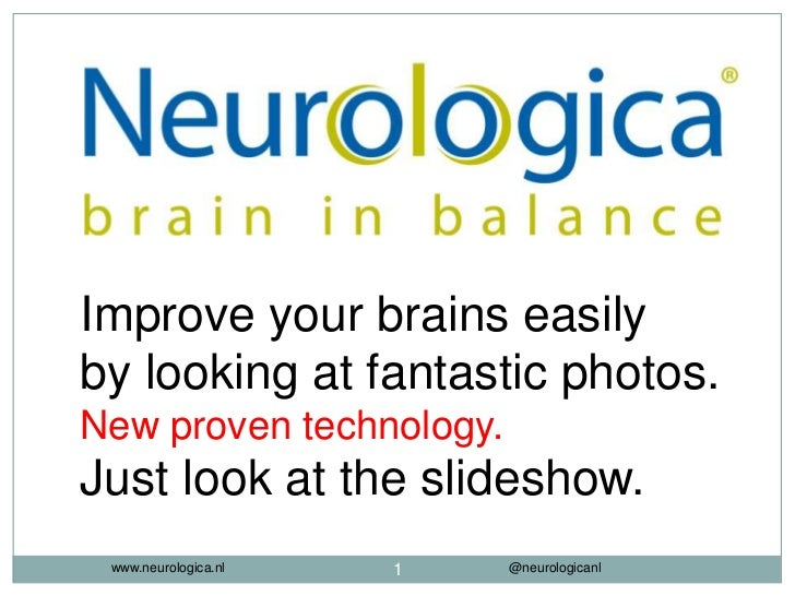 Improve your brains easilyby looking at fantastic photos.New proven technology.Just look at the slideshow. www.neurologica...