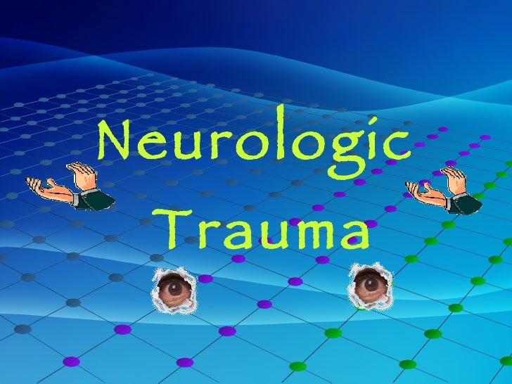 Neurologic Trauma ( Injuries )