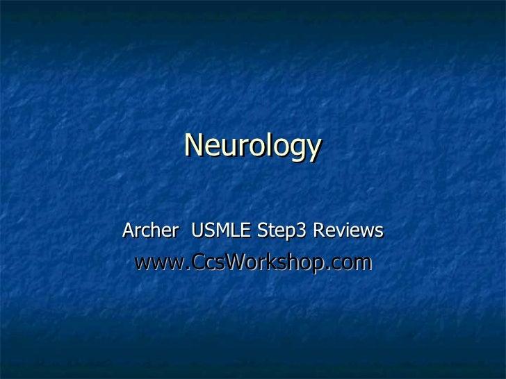 Neurology Archer  USMLE Step3 Reviews www.CcsWorkshop.com Archer Slides are intended for use with Archer USMLE step 3 vide...