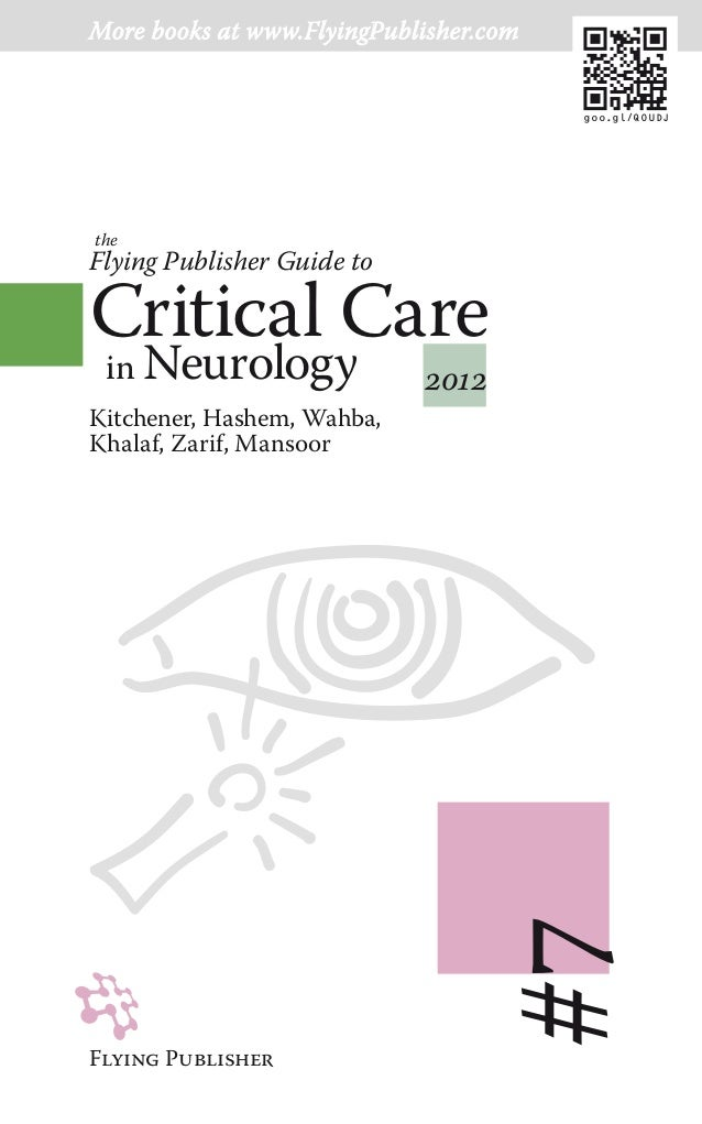 Flying PublisheR #7 2012 Kitchener, Hashem, Wahba, Khalaf, Zarif, Mansoor Critical Care in Neurology Flying Publisher Guid...