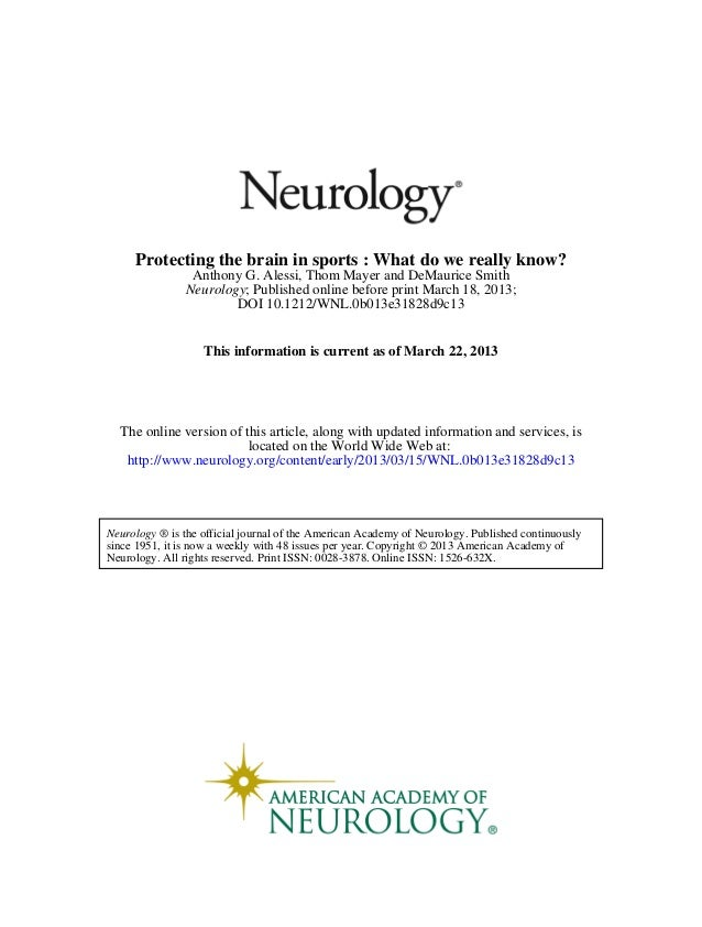 Protecting the brain in sports : What do we really know?                Anthony G. Alessi, Thom Mayer and DeMaurice Smith ...