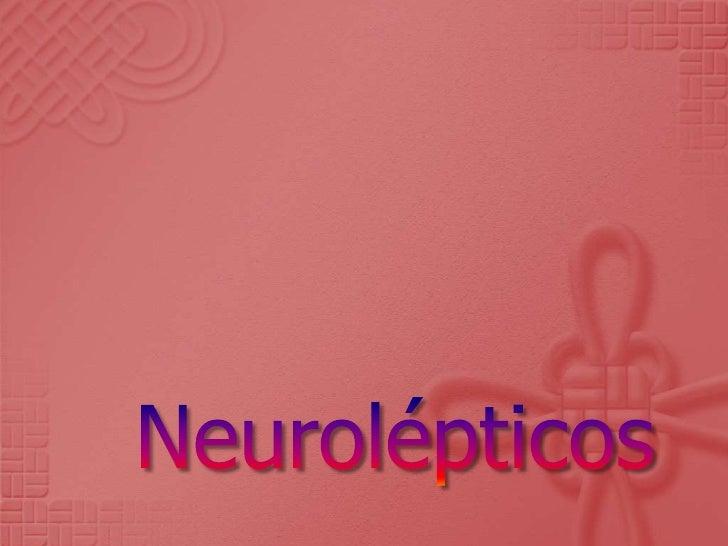 Neurolépticos <br />