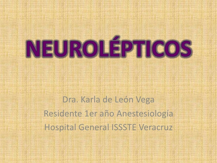 Dra. Karla de León VegaResidente 1er año AnestesiologíaHospital General ISSSTE Veracruz