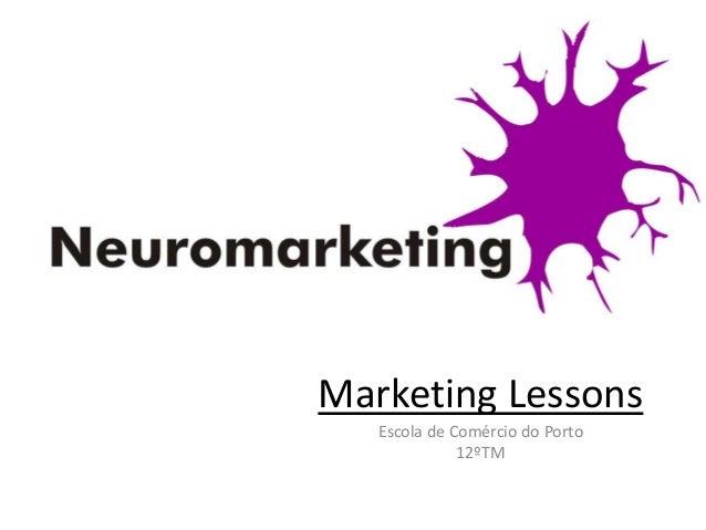 Marketing Lessons   Escola de Comércio do Porto              12ºTM
