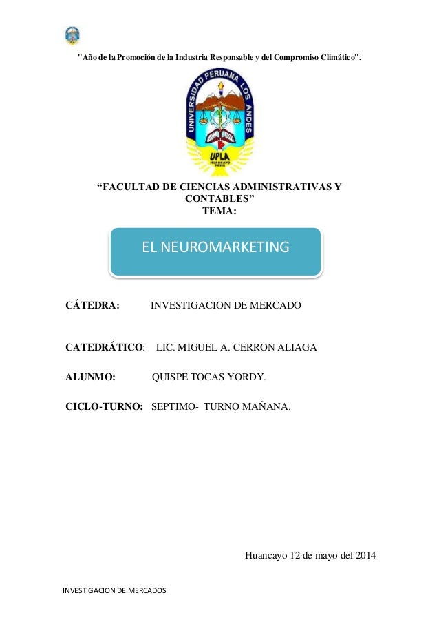 """INVESTIGACION DE MERCADOS """"Año de la Promoción de la Industria Responsable y del Compromiso Climático"""". """"FACULTAD DE CIENC..."""