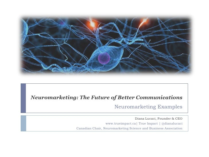 Neuromarketing: The Future of Better Communications                                     Neuromarketing Examples           ...