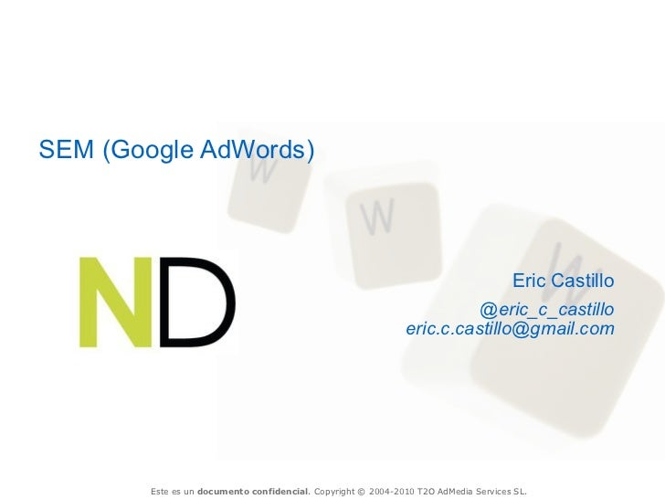 SEM (Google AdWords)                                                                             Eric Castillo            ...