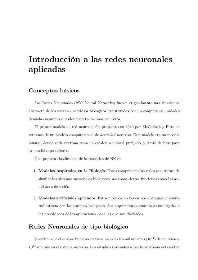 Introducción a las redes neuronales aplicadas Conceptos básicos Las Redes Neuronales (NN: Neural Networks) fueron original...