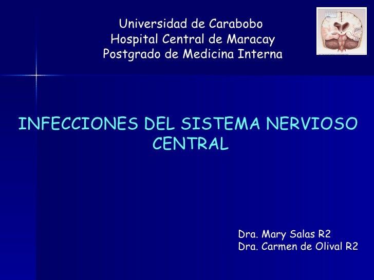Universidad de Carabobo          Hospital Central de Maracay         Postgrado de Medicina Interna     INFECCIONES DEL SIS...