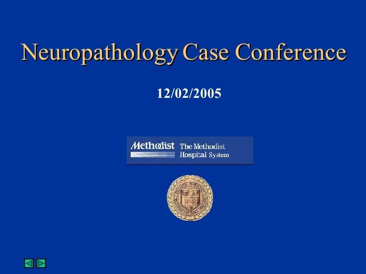 Neuropathology Conference 12/01/05 - Case 1