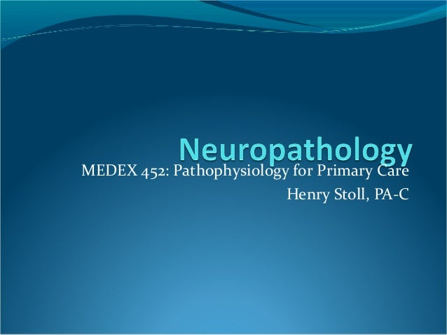 MEDEX 452: Pathophysiology for Primary Care Henry Stoll, PA-C