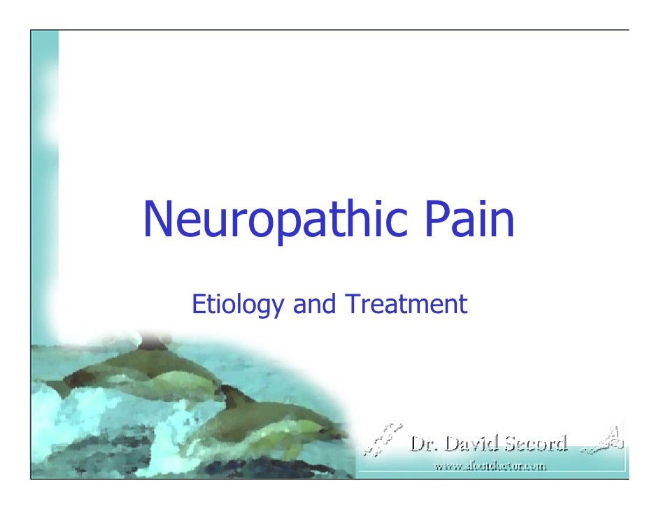 Neuropathic Pain Mechanism Neuropathic Pain Etiology And