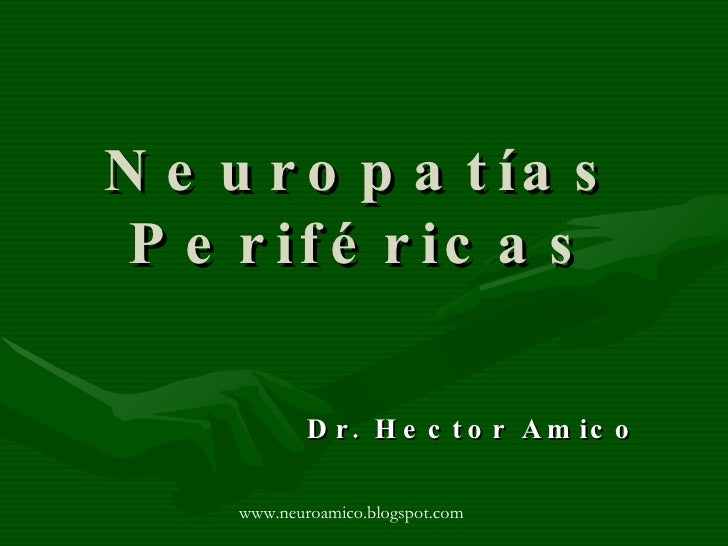 Neuropatías Periféricas Dr. Hector Amico www.neuroamico.blogspot.com