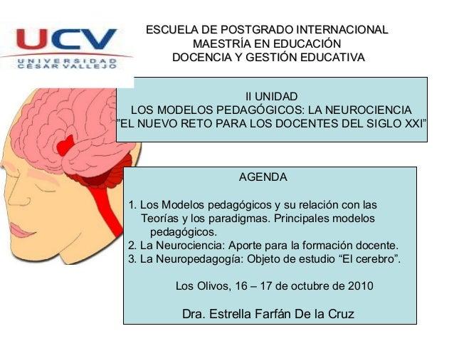 AGENDA 1. Los Modelos pedagógicos y su relación con las Teorías y los paradigmas. Principales modelos pedagógicos. 2. La N...