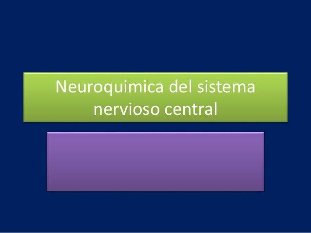 Neuroquimica del sistema nervioso central