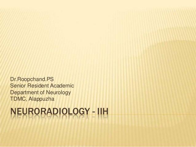 Neuroradiology of idopathic Intracranial Hypertension