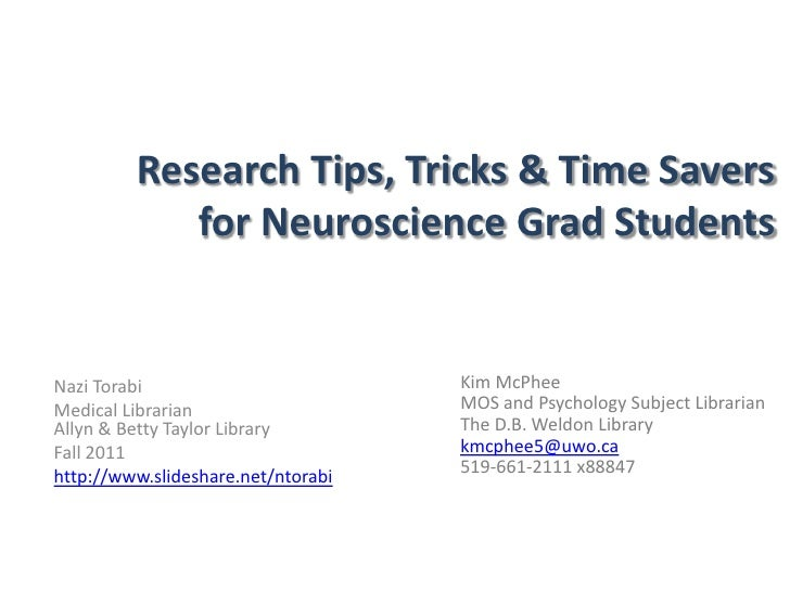 Research Tips, Tricks & Time Savers for Neuroscience Grad Students<br />Kim McPhee<br />MOS and Psychology Subject Librari...