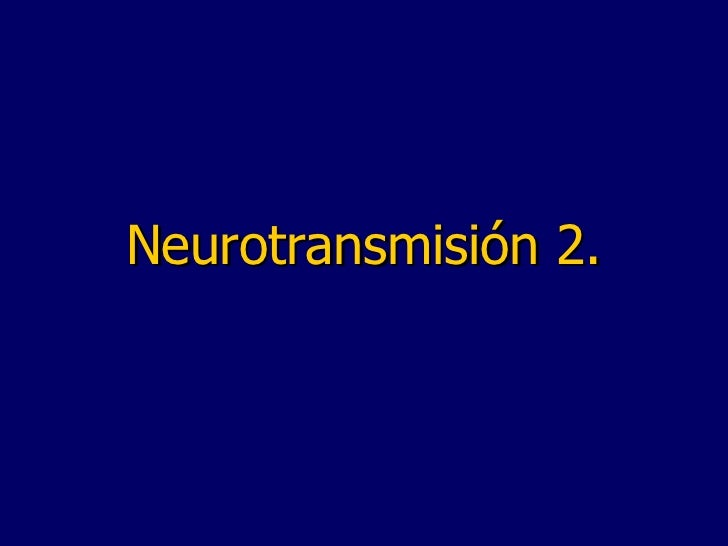 Neurotransmisi ón 2.
