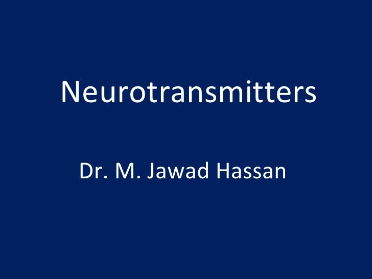 Neurotransmitters dr. jawad class of 2015